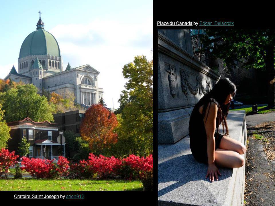 Oratoire Saint-Joseph by orion912orion912 Place du Canada by Edgar_DelacroixEdgar_Delacroix