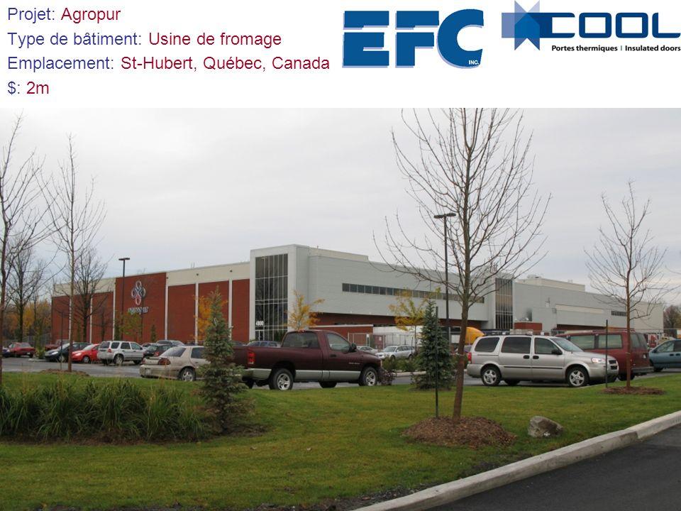 Projet: Agropur Type de bâtiment: Usine de fromage Emplacement: St-Hubert, Québec, Canada $: 2m