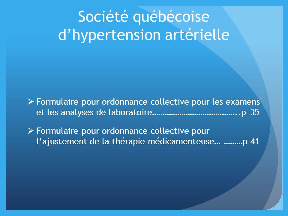Société québécoise dhypertension artérielle Formulaire pour ordonnance collective pour les examens et les analyses de laboratoire…………………………………..p 35 F