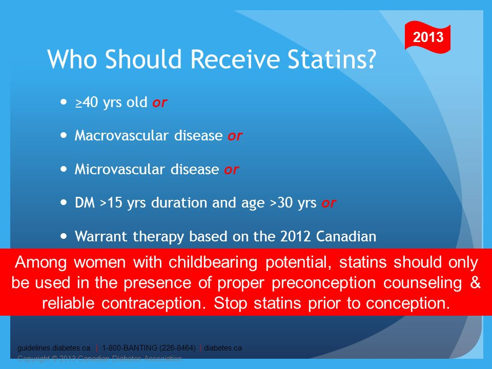 40 yrs old or Macrovascular disease or Microvascular disease or DM >15 yrs duration and age >30 yrs or Warrant therapy based on the 2012 Canadian Card