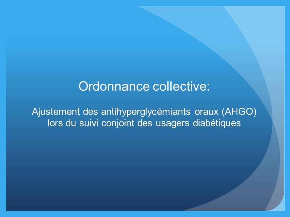 Ordonnance collective: Ajustement des antihyperglycémiants oraux (AHGO) lors du suivi conjoint des usagers diabétiques