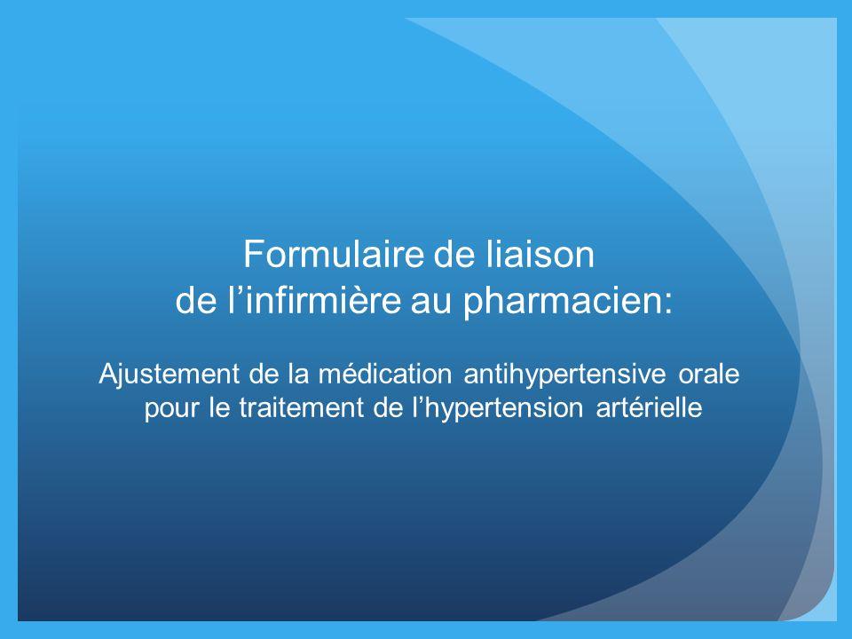 Formulaire de liaison de linfirmière au pharmacien: Ajustement de la médication antihypertensive orale pour le traitement de lhypertension artérielle