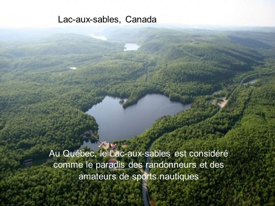 Lac des Tignes, France Lac Supérieur, Canada-États-Unis Le lac d'eau douce le plus étendu au monde car il couvre 82 350 km².
