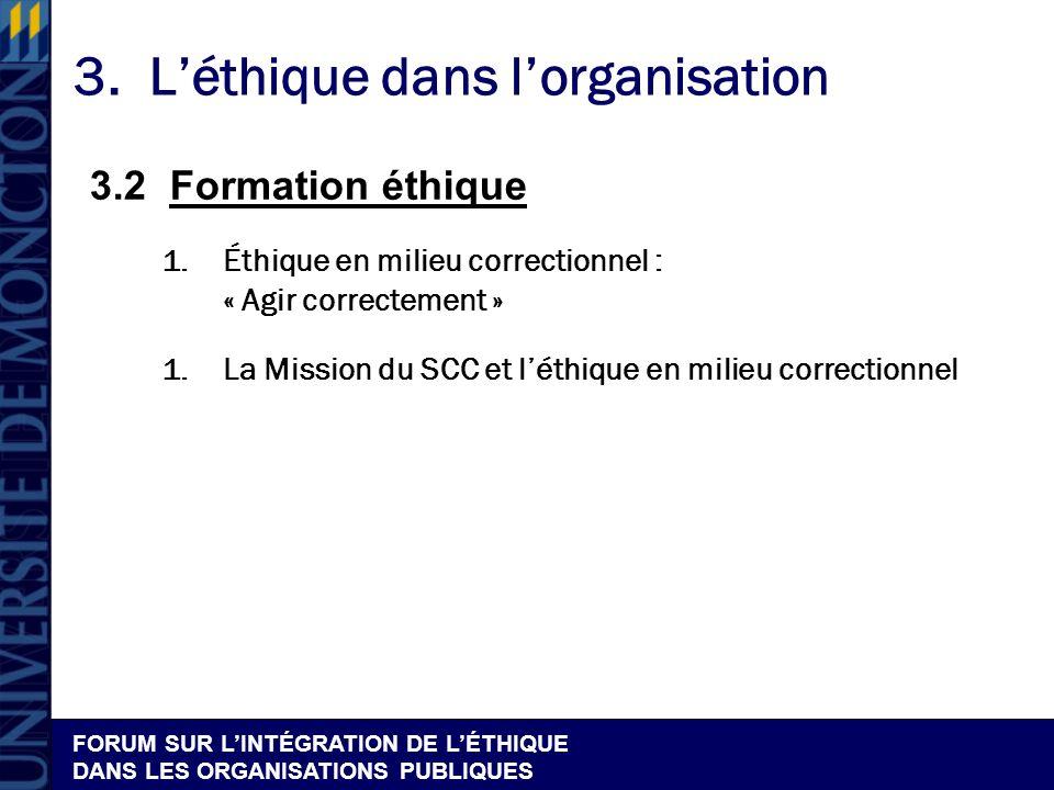 FORUM SUR LINTÉGRATION DE LÉTHIQUE DANS LES ORGANISATIONS PUBLIQUES 3.