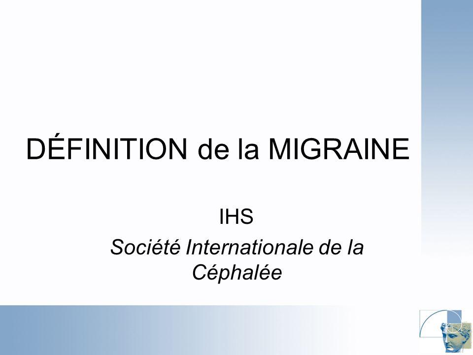 DÉFINITION de la MIGRAINE IHS Société Internationale de la Céphalée