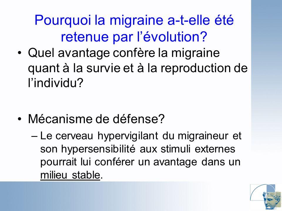 Pourquoi la migraine a-t-elle été retenue par lévolution.