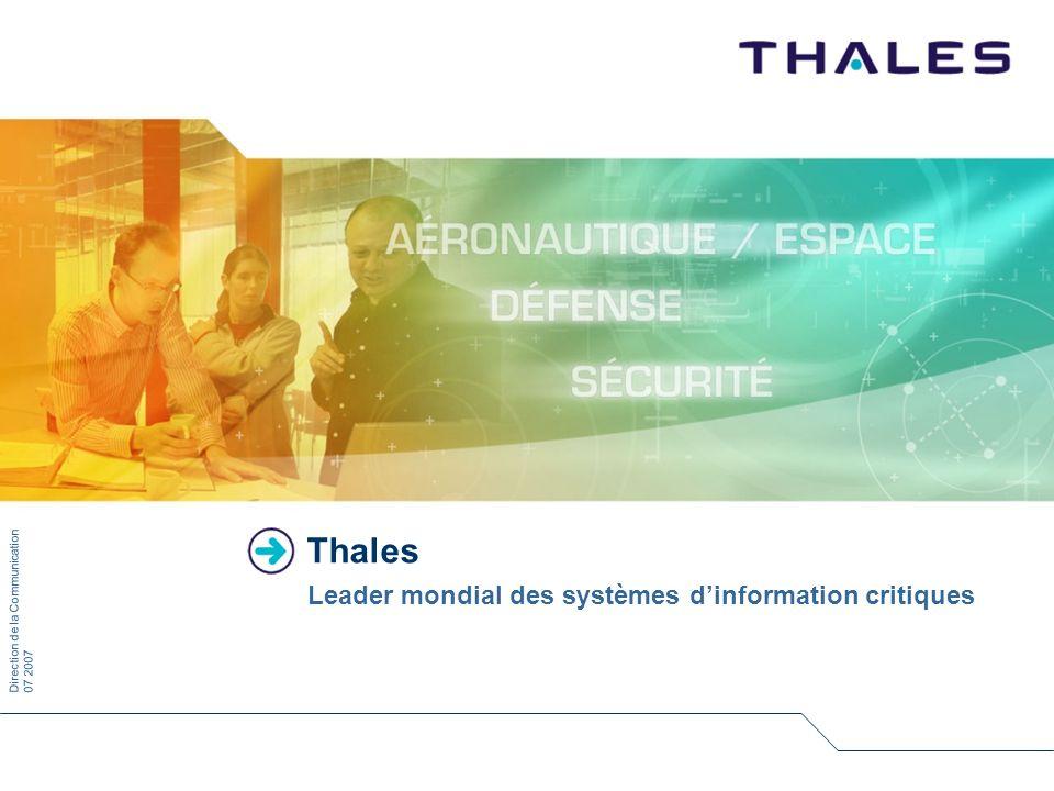 Direction de la Communication07 2007 Thales Leader mondial des systèmes dinformation critiques