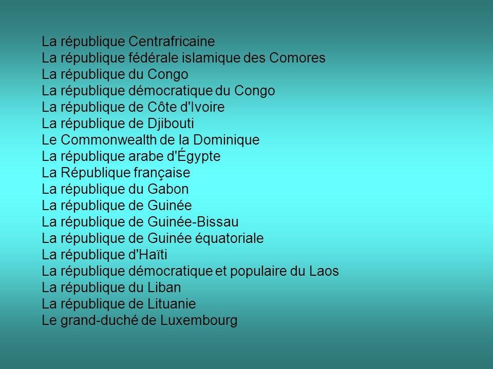 La république Centrafricaine La république fédérale islamique des Comores La république du Congo La république démocratique du Congo La république de