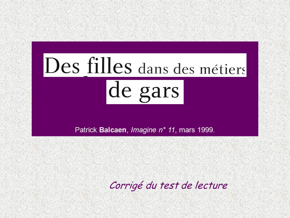Patrick Balcaen, Imagine n° 11, mars 1999. Corrigé du test de lecture