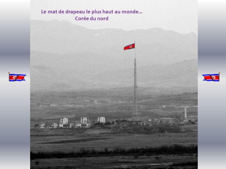 Le mat de drapeau le plus haut au monde… Corée du nord