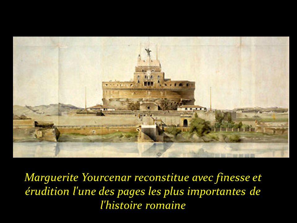 . A la fin de son règne, l empereur Hadrien adresse le récit de sa vie à son petit-fils adoptif, Marc Aurèle, qu il a choisi pour successeur.