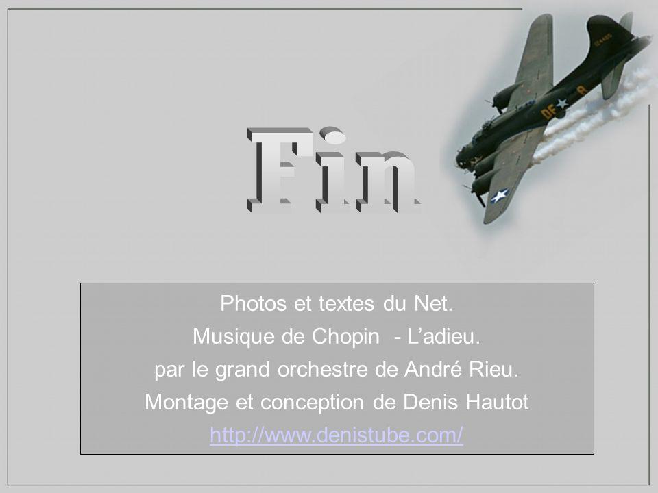 Photos et textes du Net. Musique de Chopin - Ladieu. par le grand orchestre de André Rieu. Montage et conception de Denis Hautot http://www.denistube.