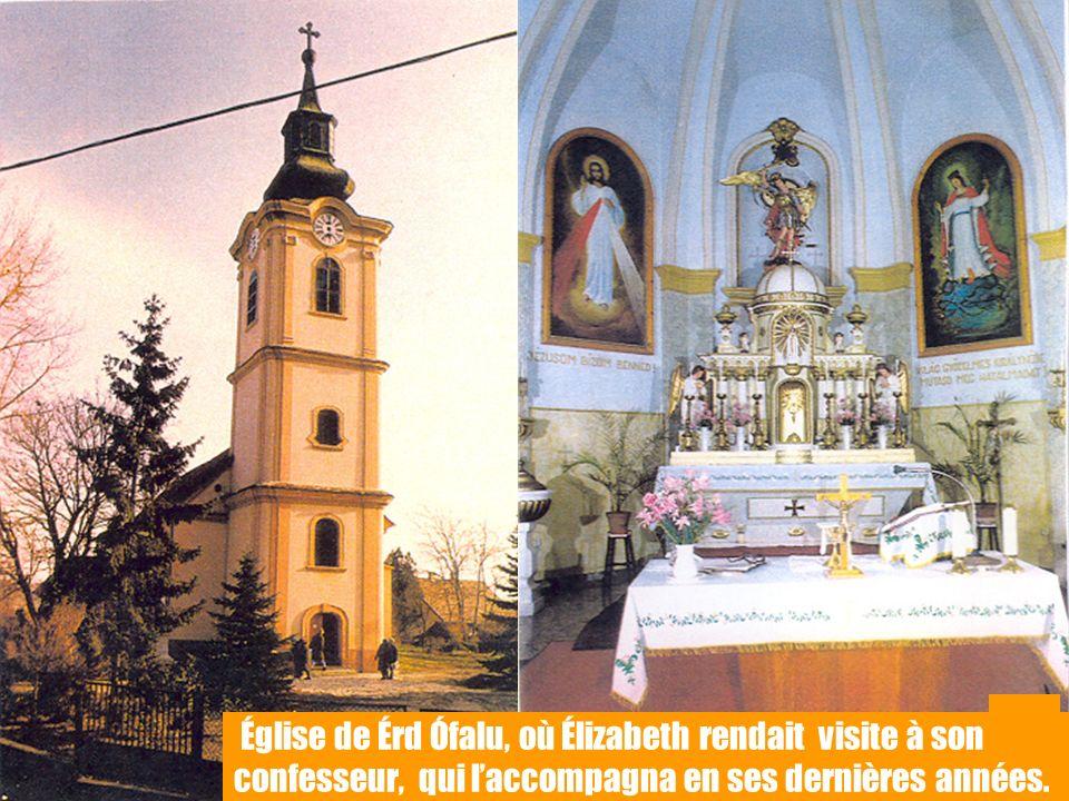 11 Église de Érd Ófalu, où Élizabeth rendait visite à son confesseur, qui laccompagna en ses dernières années.
