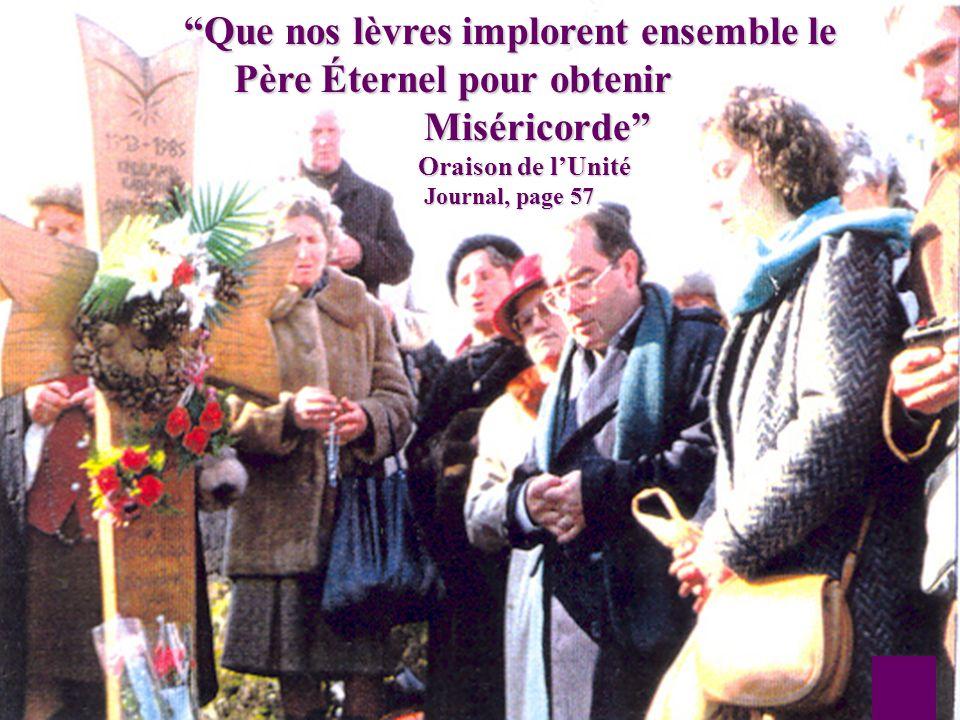 19 Que nos lèvres implorent ensemble le Que nos lèvres implorent ensemble le Père Éternel pour obtenir Père Éternel pour obtenir Miséricorde Miséricor