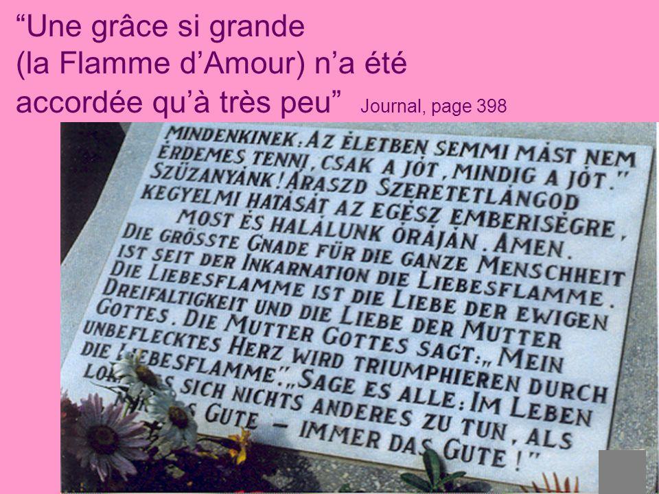 21 Une grâce si grande (la Flamme dAmour) na été accordée quà très peu Journal, page 398