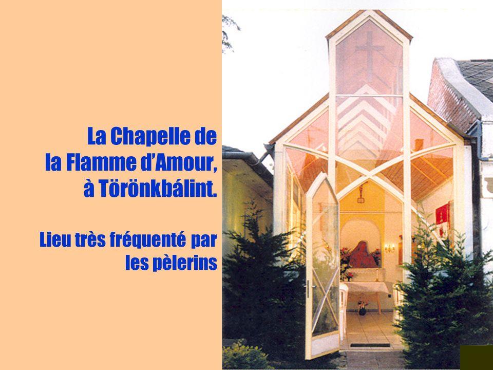 25 La Chapelle de la Flamme dAmour, à Törönkbálint. Lieu très fréquenté par les pèlerins