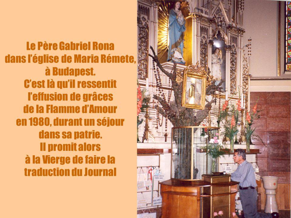 30 Le Père Gabriel Rona dans léglise de Maria Rémete, à Budapest. Cest là quil ressentit leffusion de grâces de la Flamme dAmour en 1980, durant un sé