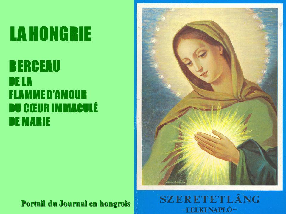 5 LA HONGRIE BERCEAU DE LA FLAMME DAMOUR DU CŒUR IMMACULÉ DE MARIE Portail du Journal en hongrois Portail du Journal en hongrois