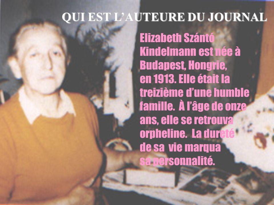 6 Elizabeth Szántó Kindelmann est née à Budapest, Hongrie, en 1913. Elle était la treizième dune humble famille. À lâge de onze ans, elle se retrouva