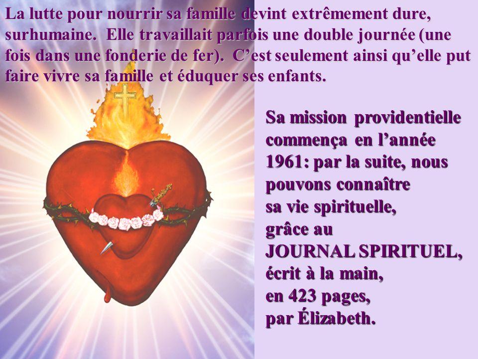 8 Sa mission providentielle Sa mission providentielle commença en lannée commença en lannée 1961: par la suite, nous 1961: par la suite, nous pouvons connaître pouvons connaître sa vie spirituelle, sa vie spirituelle, grâce au grâce au JOURNAL SPIRITUEL, JOURNAL SPIRITUEL, écrit à la main, écrit à la main, en 423 pages, en 423 pages, par Élizabeth.