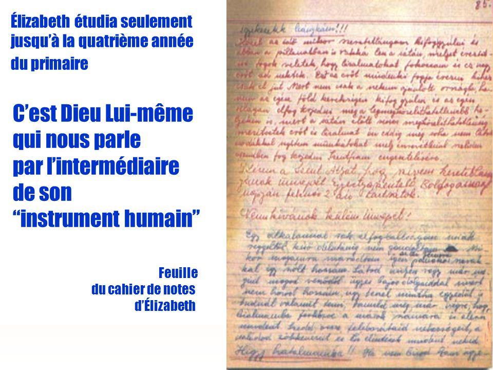9 Élizabeth étudia seulement jusquà la quatrième année du primaire Cest Dieu Lui-même qui nous parle par lintermédiaire de son instrument humain Feuille du cahier de notes dÉlizabeth