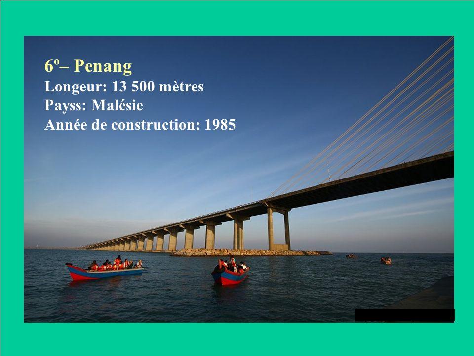 7º– Rio-Niterói Longeur: 13 290 mètres Pays: Brésil Année de construction: 1974