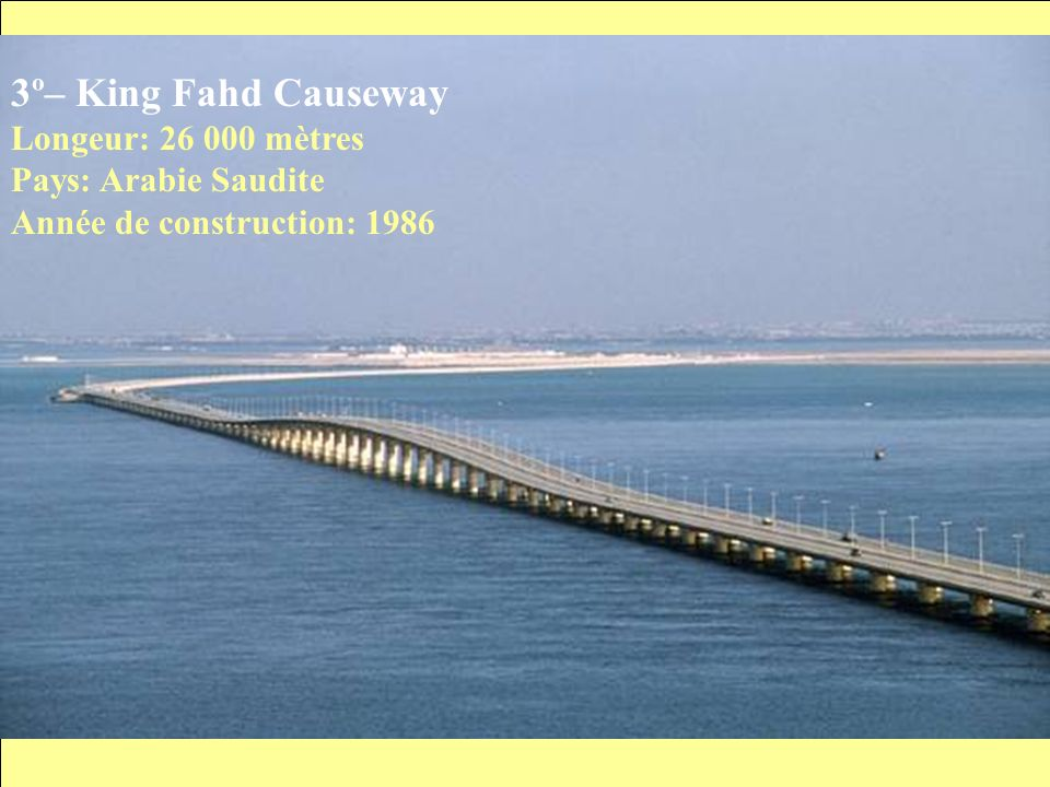 4º– Chesapeake Bay Longeur: 24 140 mètres Pays: États Unis Année de construction: 1964
