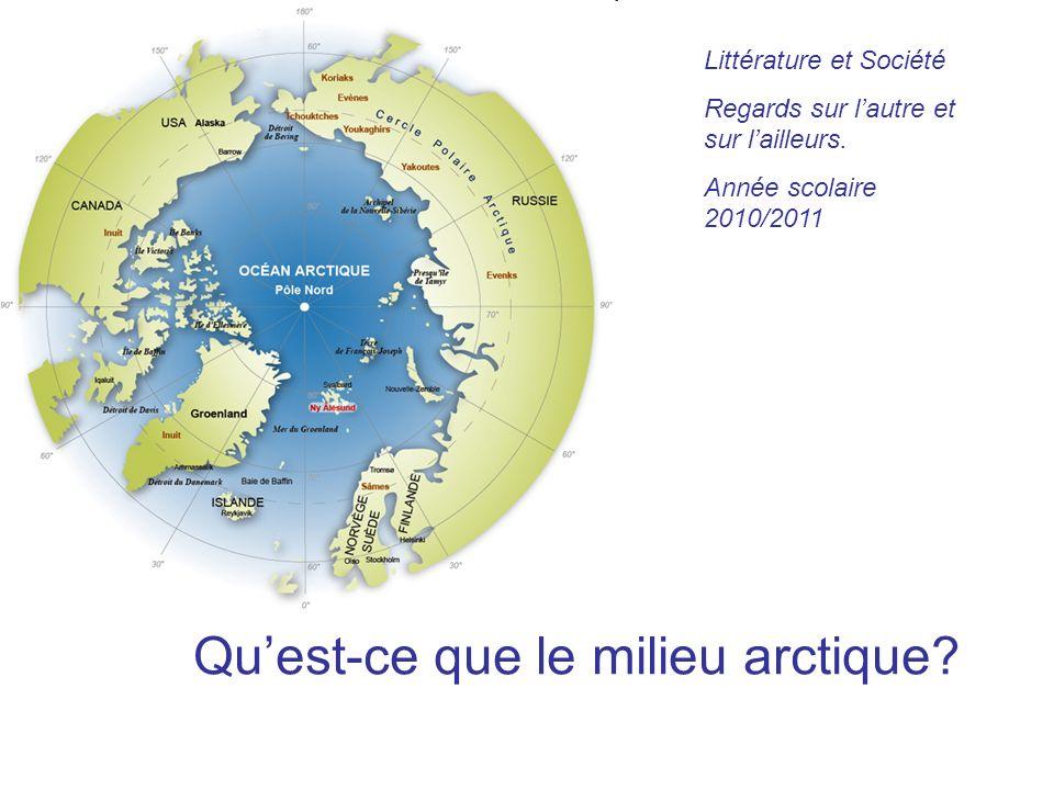 Quest-ce que le milieu arctique.Littérature et Société Regards sur lautre et sur lailleurs.
