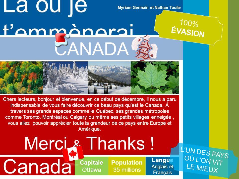 Là où je temmènerai… CANADA 100% ÉVASION Chers lecteurs, bonjour et bienvenue, en ce début de décembre, il nous a paru indispensable de vous faire déc