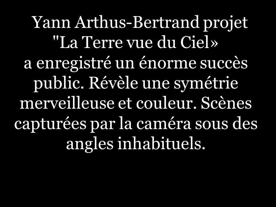 Yann Arthus-Bertrand projet