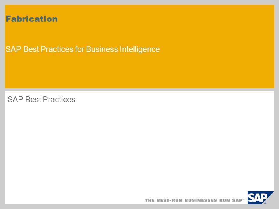 Fabrication SAP Best Practices for Business Intelligence SAP Best Practices