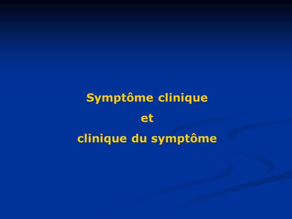 Symptôme clinique et clinique du symptôme