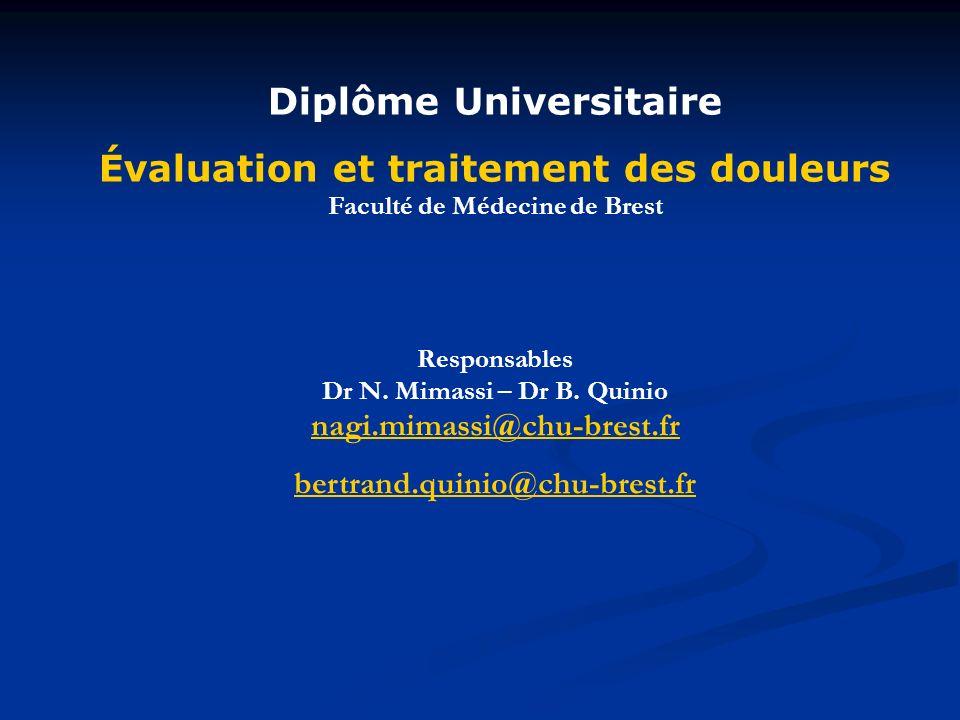Diplôme Universitaire Évaluation et traitement des douleurs Faculté de Médecine de Brest Responsables Dr N.
