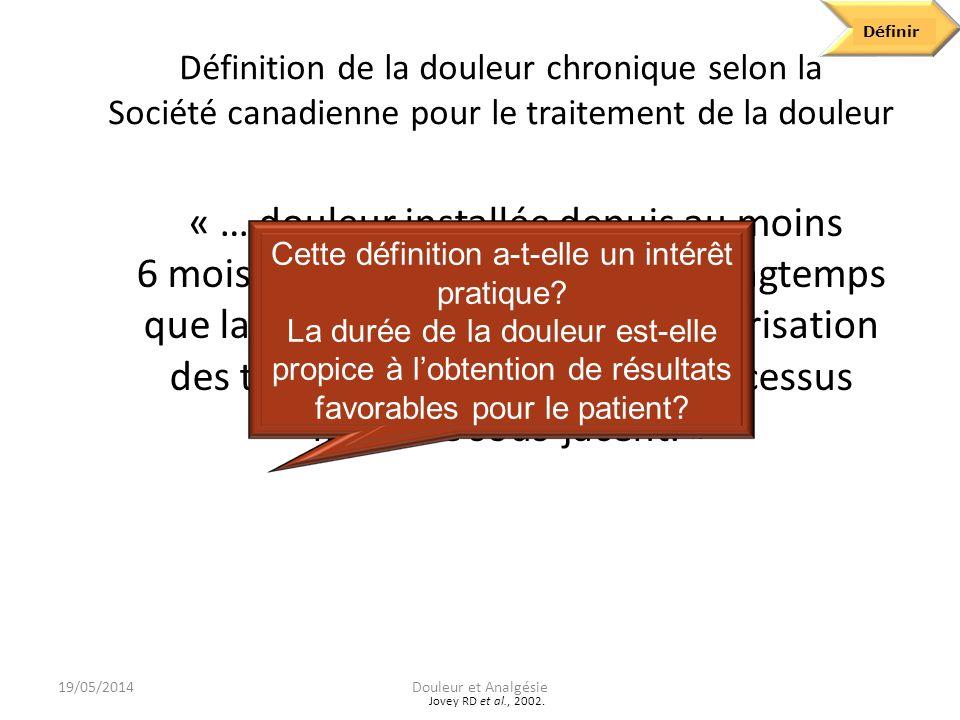 Les nombreuses définitions de la douleur chronique Boulanger A, 2007; Merskey H et Bogduk N, 2004.