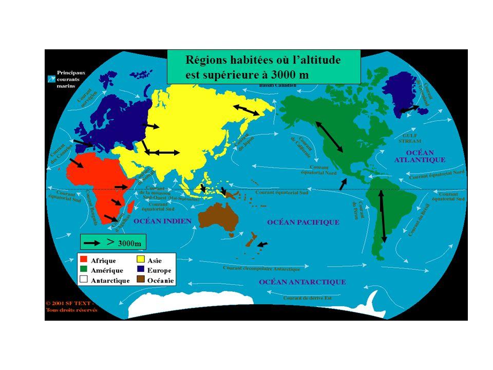 Régions habitées où laltitude est supérieure à 3000 m > 3000m