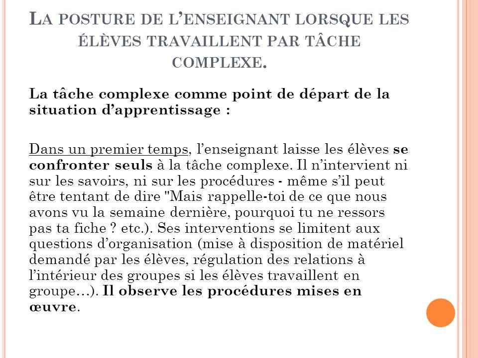 L A TÂCHE COMPLEXE COMME POINT DE DÉPART DE LA SITUATION D APPRENTISSAGE.