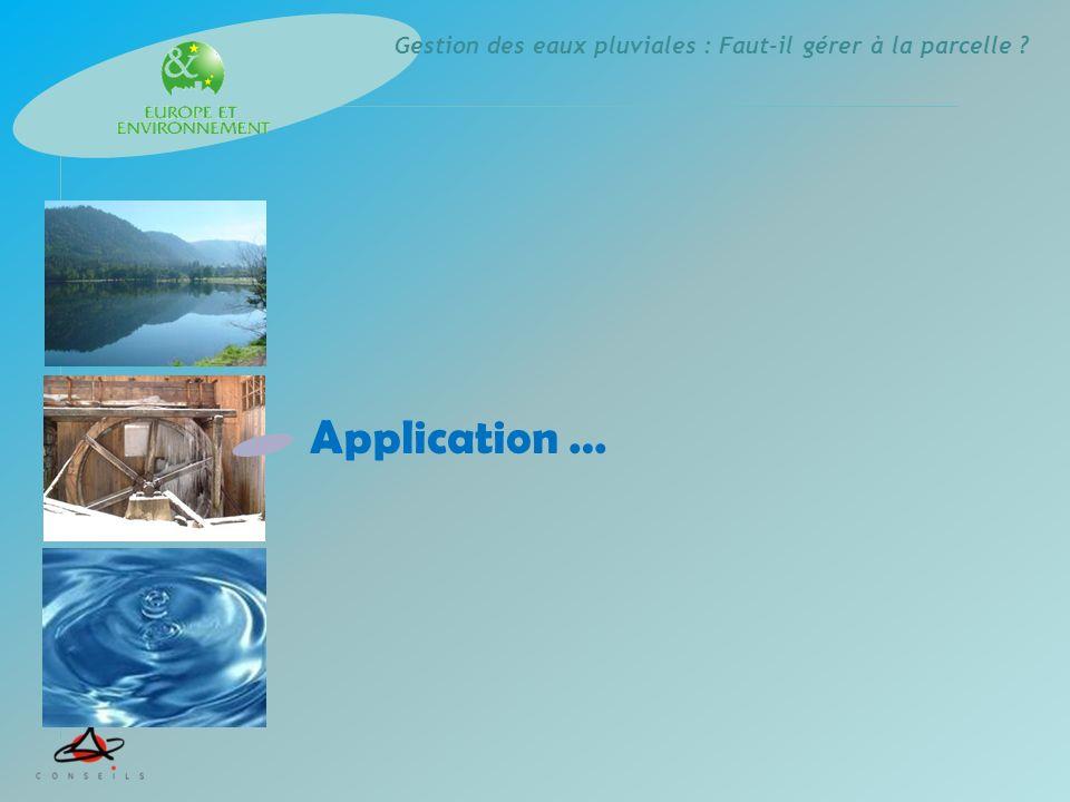 Gestion des eaux pluviales : Faut-il gérer à la parcelle ? Application …