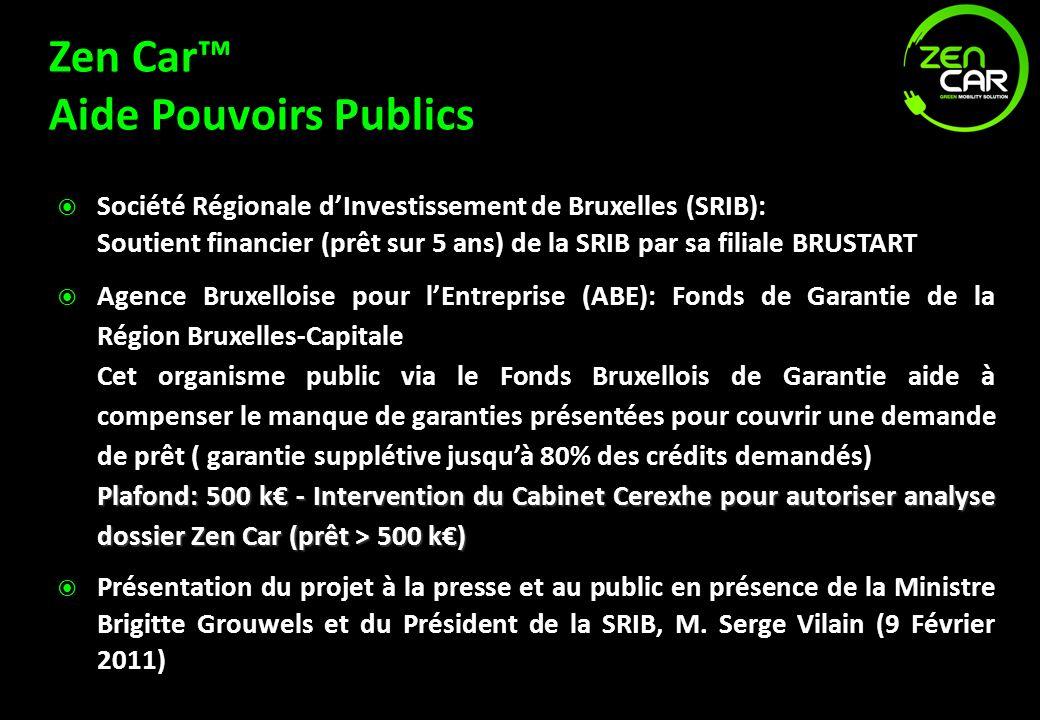 Zen Car Aide Pouvoirs Publics Société Régionale dInvestissement de Bruxelles (SRIB): Soutient financier (prêt sur 5 ans) de la SRIB par sa filiale BRU