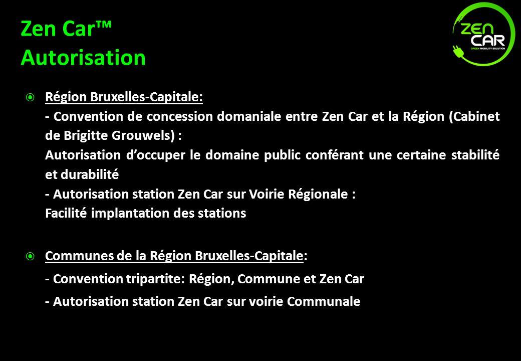 Zen Car Autorisation Région Bruxelles-Capitale: - Convention de concession domaniale entre Zen Car et la Région (Cabinet de Brigitte Grouwels) : Autor