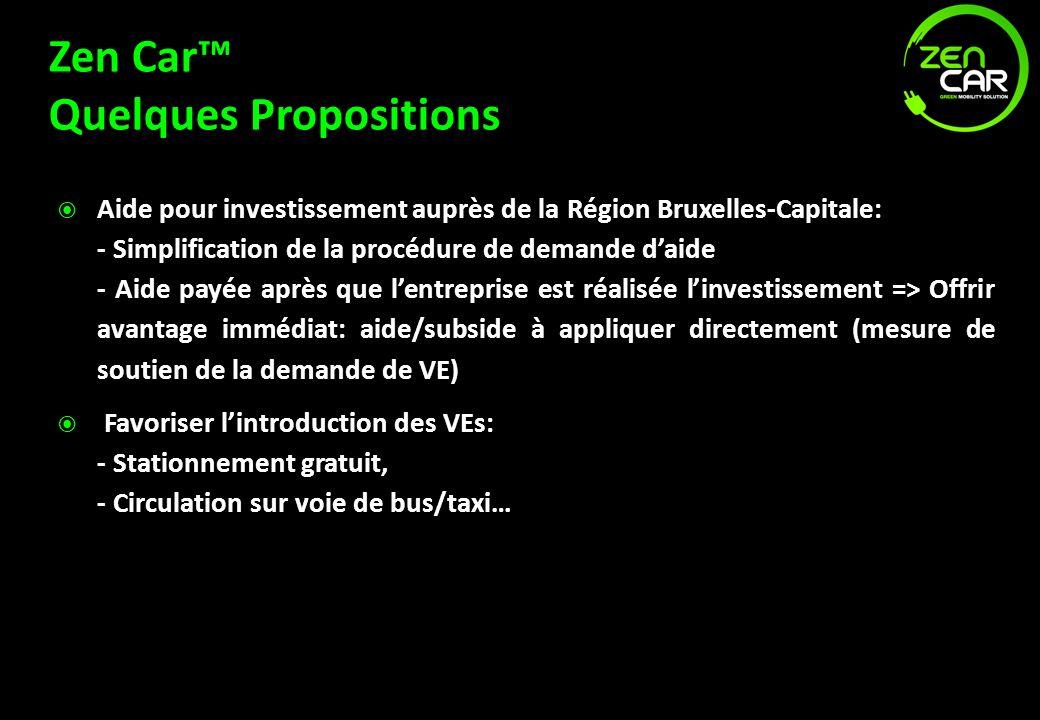 Zen Car Quelques Propositions Aide pour investissement auprès de la Région Bruxelles-Capitale: - Simplification de la procédure de demande daide - Aid