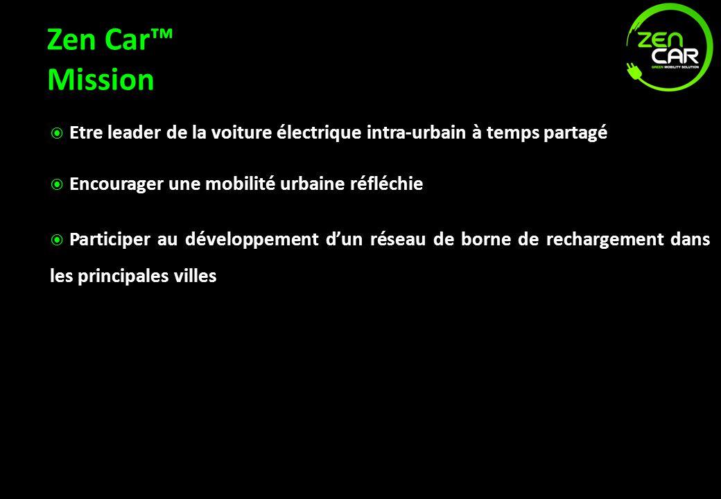 Zen Car Mission Etre leader de la voiture électrique intra-urbain à temps partagé Encourager une mobilité urbaine réfléchie Encourager une mobilité ur