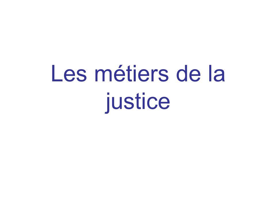 Les métiers de la justice