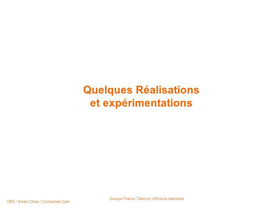 Groupe France Télécom diffusion restreinte Quelques Réalisations et expérimentations OBS / Smart Cities / Connected Cars