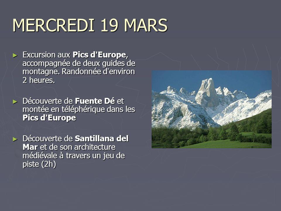 MERCREDI 19 MARS Excursion aux Pics d Europe, accompagnée de deux guides de montagne.