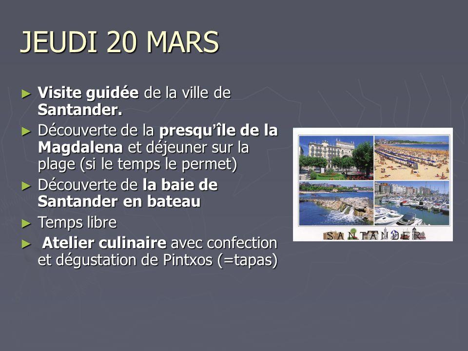 JEUDI 20 MARS Visite guidée de la ville de Santander.