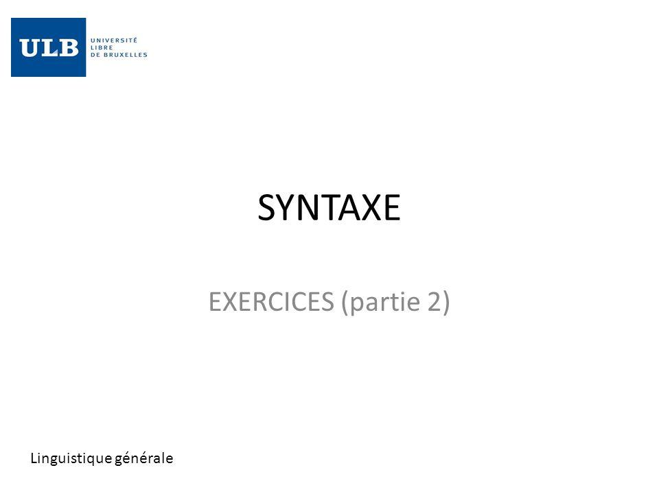 SYNTAXE EXERCICES (partie 2) Linguistique générale