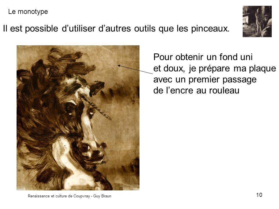 Le monotype Renaissance et culture de Coupvray - Guy Braun 10 Il est possible dutiliser dautres outils que les pinceaux.
