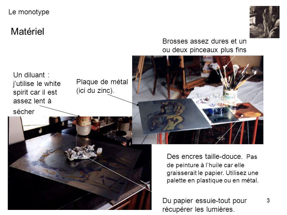 Le monotype Renaissance et culture de Coupvray - Guy Braun 3 Matériel Plaque de métal (ici du zinc). Brosses assez dures et un ou deux pinceaux plus f
