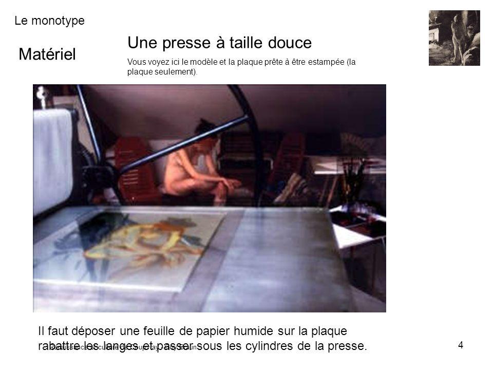 Le monotype Renaissance et culture de Coupvray - Guy Braun 4 Matériel Une presse à taille douce Vous voyez ici le modèle et la plaque prête à être est