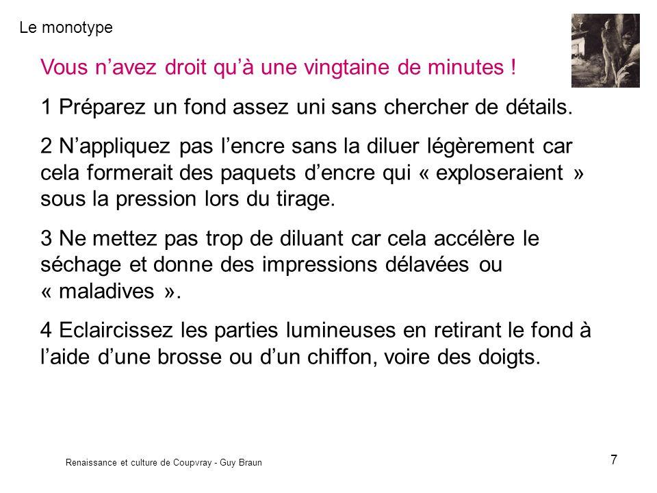 Le monotype Renaissance et culture de Coupvray - Guy Braun 7 Vous navez droit quà une vingtaine de minutes .